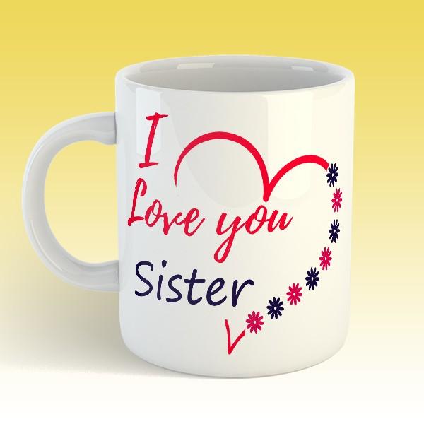 I Love You Sister Mug