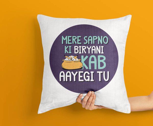 Mere Sapno Ki Biryani Kab Aayegi Tu Cushion, Biryani Lover Cushion, Biryani Craze Person